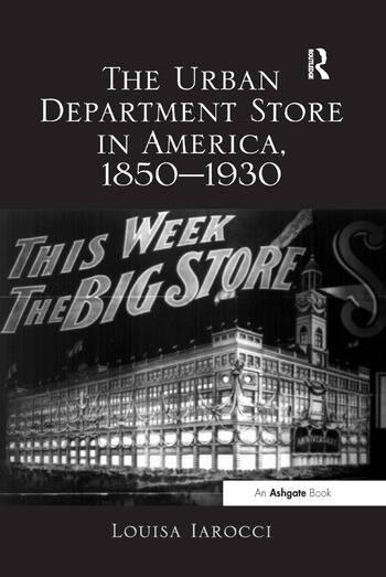 The Urban Department Store in America, 1850–1930 book cover