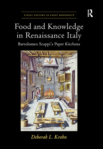 Food and Knowledge in Renaissance Italy Bartolomeo Scappi's Paper Kitchens book cover