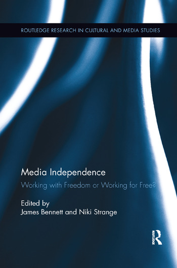 Media Independence Working with Freedom or Working for Free? book cover
