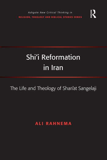 Shi'i Reformation in Iran The Life and Theology of Shari'at Sangelaji book cover