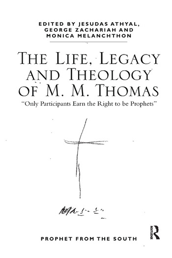 The Life, Legacy and Theology of M. M. Thomas 'Only Participants Earn the Right to be Prophets' book cover