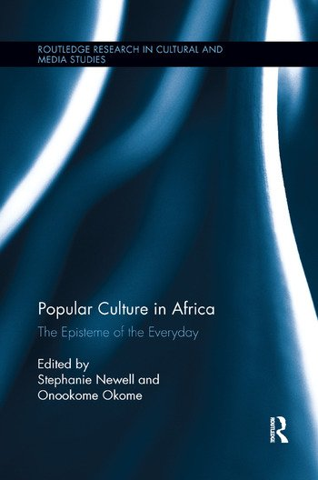 Popular Culture in Africa The Episteme of the Everyday book cover
