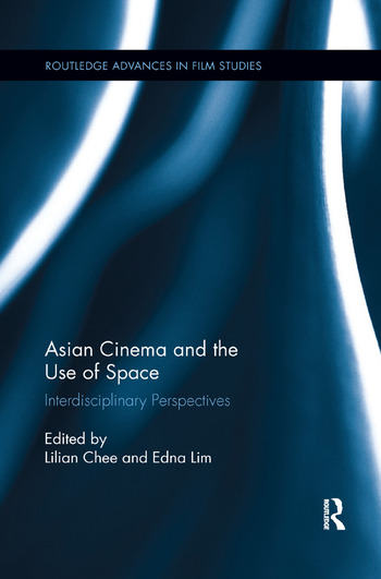 Asian Cinema and the Use of Space Interdisciplinary Perspectives book cover