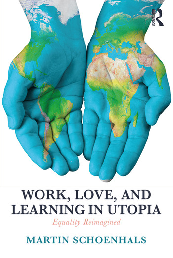 Work, Love, and Learning in Utopia Equality Reimagined book cover