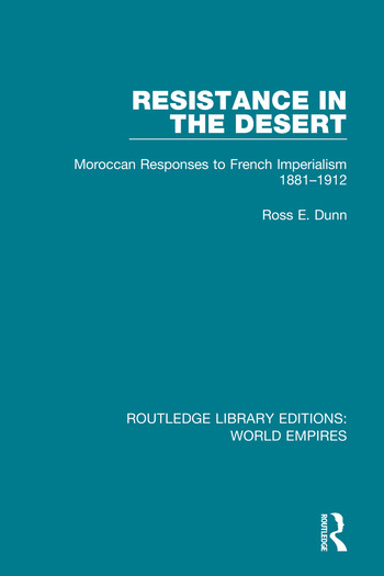 Resistance in the Desert Moroccan Responses to French Imperialism 1881-1912 book cover
