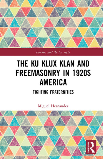 The Ku Klux Klan and Freemasonry in 1920s America Fighting Fraternities book cover