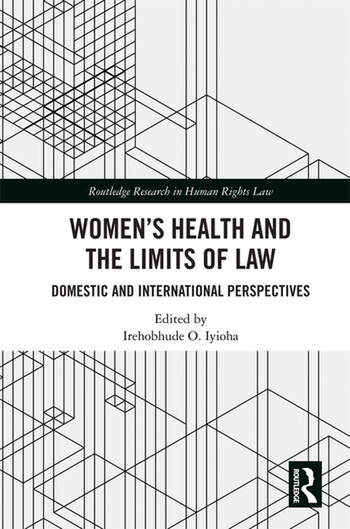 Women's Health and the Limits of Law Domestic and International Perspectives book cover