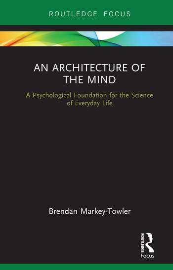 An Architecture of the Mind A Psychological Foundation for the Science of Everyday Life book cover