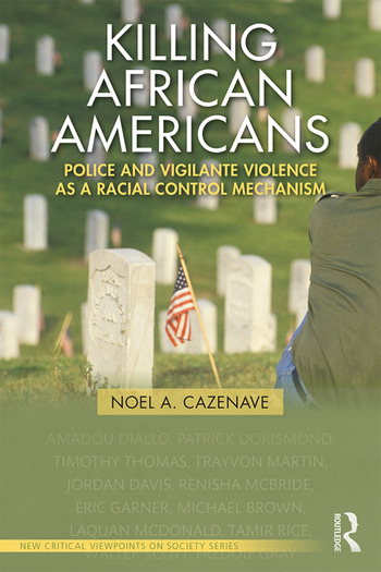 Killing African Americans Police and Vigilante Violence as a Racial Control Mechanism book cover