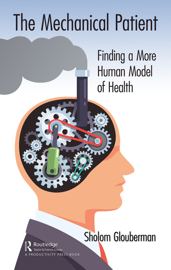 The Mechanical Patient Finding a More Human Model of Health book cover