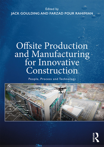 Offsite Production and Manufacturing for Innovative Construction People, Process and Technology book cover