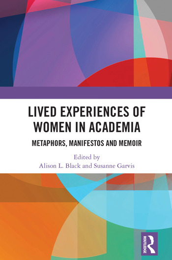 Lived Experiences of Women in Academia Metaphors, Manifestos and Memoir book cover