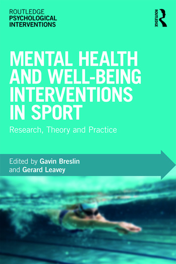 Mental Health and Wellbeing Interventions in Sport Research, Theory and Practice book cover