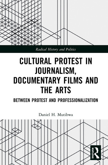 Cultural Protest in Journalism, Documentary Films and the Arts Between Protest and Professionalization book cover