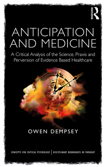Anticipation and Medicine A Critical Analysis of the Science, Praxis and Perversion of Evidence Based Healthcare book cover