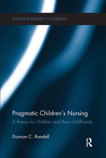 Pragmatic Children's Nursing A Theory for Children and their Childhoods book cover
