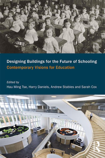 Designing Buildings for the Future of Schooling Contemporary Visions for Education book cover