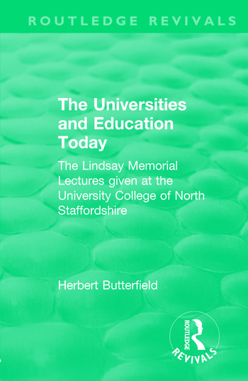 Routledge Revivals: The Universities and Education Today (1962) The Lindsay Memorial Lectures given at the University College of North Staffordshire book cover