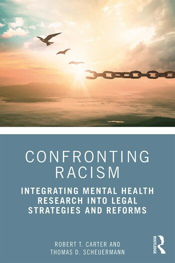 Confronting Racism Integrating Mental Health Research into Legal Strategies and Reforms book cover