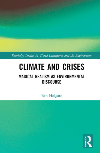 Climate and Crises Magical Realism as Environmental Discourse book cover