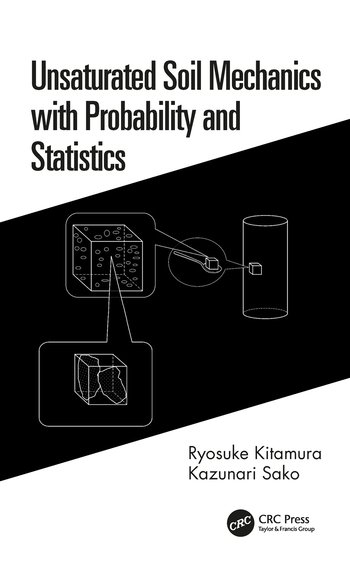 Unsaturated Soil Mechanics with Probability and Statistics book cover