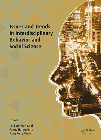 Issues and Trends in Interdisciplinary Behavior and Social Science Proceedings of the 6th International Congress on Interdisciplinary Behavior and Social Sciences (ICIBSoS 2017), July 22-23, 2017, Bali, Indonesia book cover