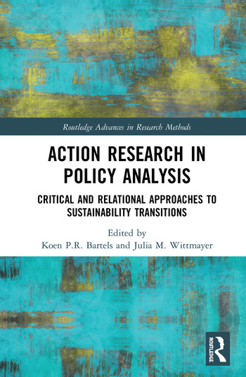 Action Research in Policy Analysis Critical and Relational Approaches to Sustainability Transitions book cover