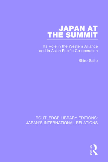 Japan at the Summit Its Role in the Western Alliance and in Asian Pacific Cooperation book cover
