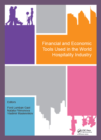 Financial and Economic Tools Used in the World Hospitality Industry Proceedings of the 5th International Conference on Management and Technology in Knowledge, Service, Tourism & Hospitality 2017 (SERVE 2017), 21-22 October 2017 & 30 November 2017, Bali, Indonesia & Moscow, Russia book cover