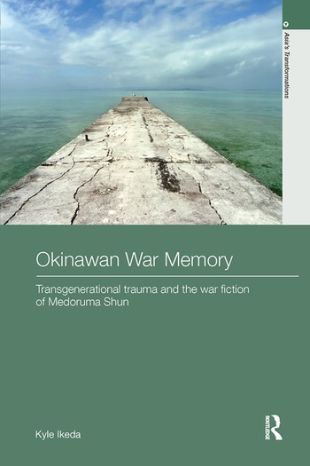 Okinawan War Memory Transgenerational Trauma and the War Fiction of Medoruma Shun book cover
