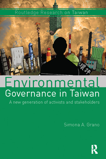 Environmental Governance in Taiwan A New Generation of Activists and Stakeholders book cover
