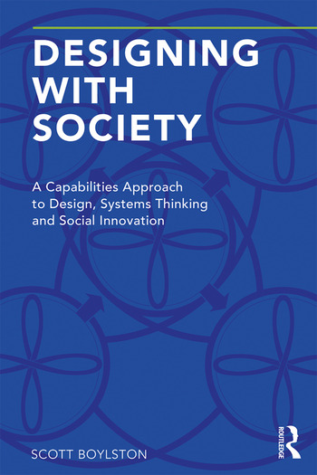 Designing with Society A Capabilities Approach to Design, Systems Thinking and Social Innovation book cover