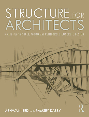 Structure for Architects A Case Study in Steel, Wood, and Reinforced Concrete Design book cover