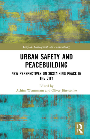 Urban Safety and Peacebuilding New Perspectives on Sustaining Peace in the City book cover