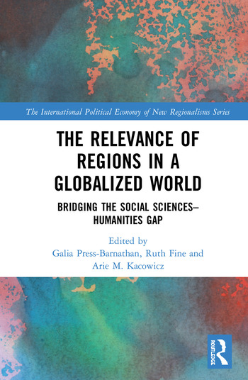 The Relevance of Regions in a Globalized World Bridging the Social Sciences-Humanities Gap book cover