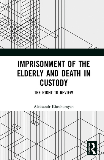Imprisonment of the Elderly and Death in Custody The Right to Review book cover