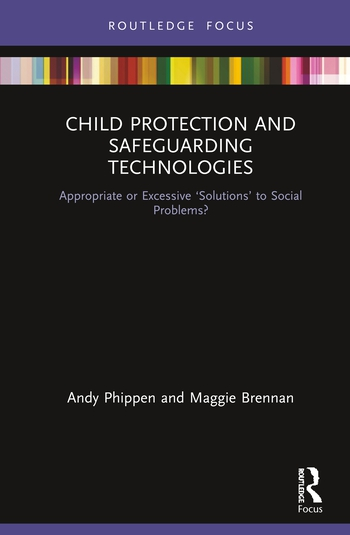 Child Protection and Safeguarding Technologies Appropriate or Excessive 'Solutions' to Social Problems? book cover