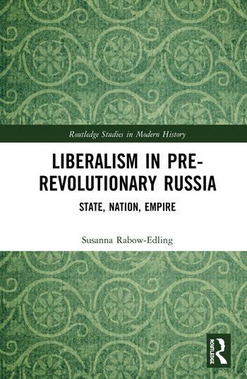 Liberalism in Pre-revolutionary Russia State, Nation, Empire book cover