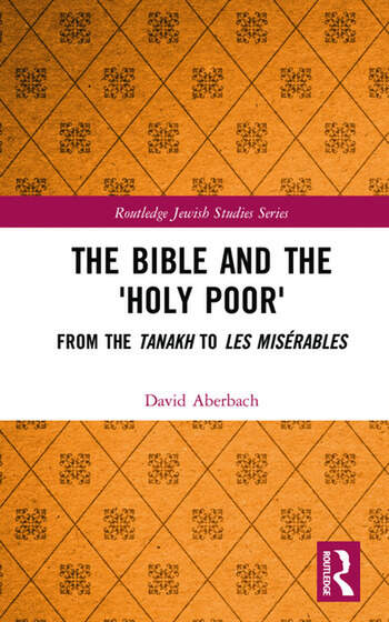 The Bible and the 'Holy Poor' From the Tanakh to Les Misérables book cover