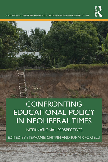 Confronting Educational Policy in Neoliberal Times International Perspectives book cover