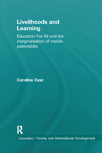 Livelihoods and Learning Education For All and the marginalisation of mobile pastoralists book cover