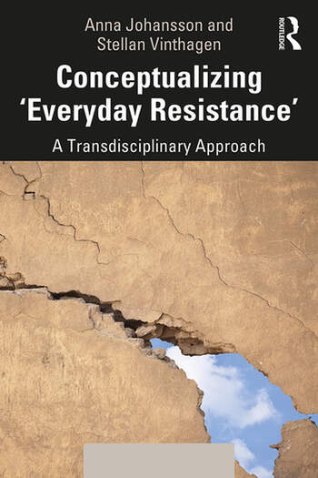 Conceptualizing 'Everyday Resistance' A Transdisciplinary Approach book cover