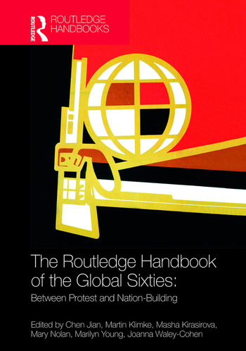 The Routledge Handbook of the Global Sixties Between Protest and Nation-Building book cover