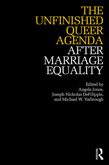 The Unfinished Queer Agenda After Marriage Equality book cover