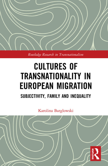 Cultures of Transnationality in European Migration Subjectivity, Family and Inequality book cover