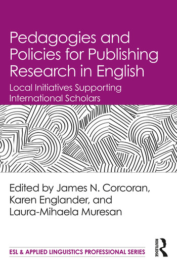 Pedagogies and Policies for Publishing Research in English Local Initiatives Supporting International Scholars book cover