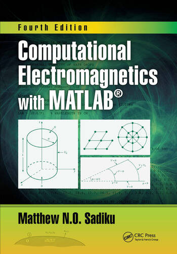 Computational Electromagnetics with MATLAB, Fourth Edition book cover