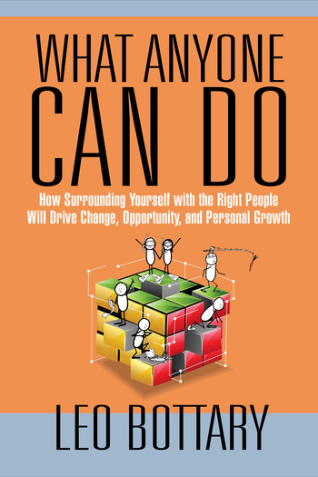 What Anyone Can Do How Surrounding Yourself with the Right People Will Drive Change, Opportunity, and Personal Growth book cover