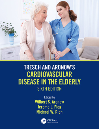 Tresch and Aronow's Cardiovascular Disease in the Elderly Sixth Edition book cover