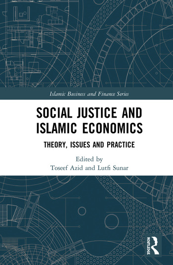Social Justice and Islamic Economics Theory, Issues and Practice book cover
